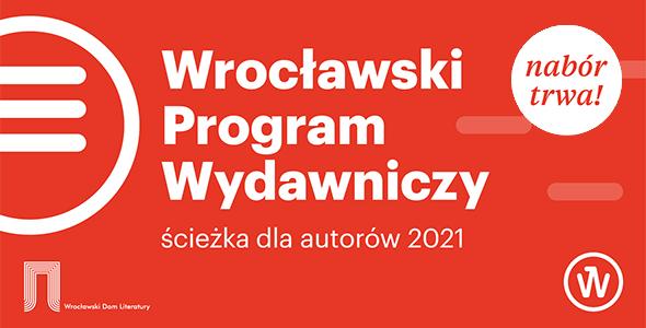 Wrocławski Program Wydawniczy: startuje nabór dla autorów i autorek