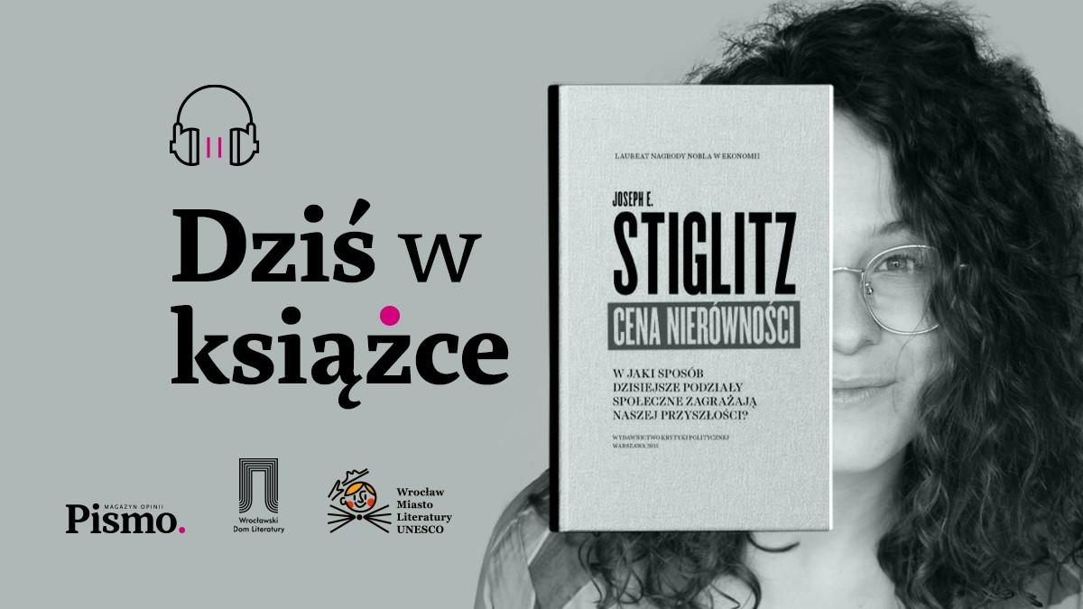 Dziś w książce #4 Stiglitz. Ile kosztują nas nierówności społeczne?